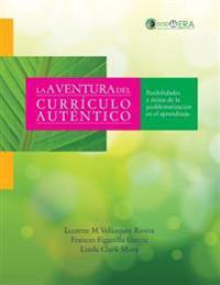 La Aventura del Curriculo Autentico: Posibilidades y Exitos de La Problematizacion En El Aprendizaje