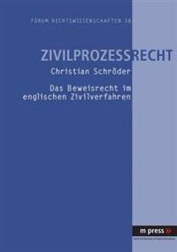 Das Beweisrecht Im Englischen Zivilverfahren