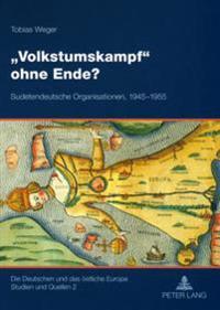 «volkstumskampf» Ohne Ende?: Sudetendeutsche Organisationen, 1945-1955