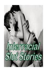 Interracial Slut Stories
