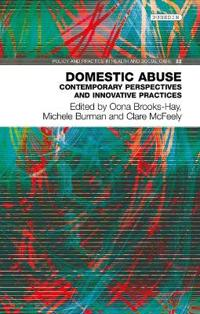 Domestic Abuse: Contemporary Perspectives and Innovative Practices