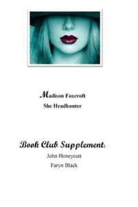 Madison Foxcroft (Book Club Supplement): She Headhunter (Book Club Leader's Guide)