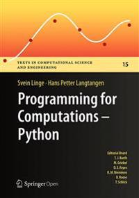 Programming for Computations: Python: A Gentle Introduction to Numerical Simulations with Python