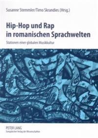 Hip-Hop Und Rap in Romanischen Sprachwelten: Stationen Einer Globalen Musikkultur