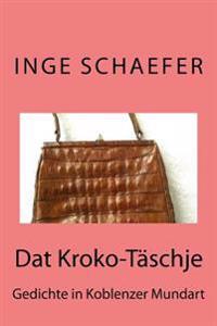 DAT Kroko-Taschje: Gedichte in Koblenzer Mundart