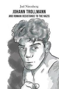 Johann Trollmann and Romani Resistance to the Nazis