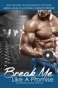 Break Me Like a Promise: An M/M and M/F Contemporary Romance