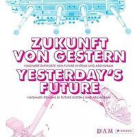 Zukunft von gestern / Yesterday's Future