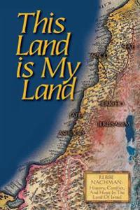 This Land Is My Land: Rebbe Nachman of Breslov: History, Conflict and Hope in the Land of Israel