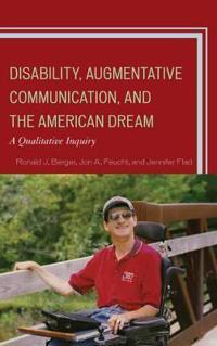 Disability, Augmentative Communication, and the American Dream: A Qualitative Inquiry