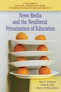 News Media and the Neoliberal Privatization of Education