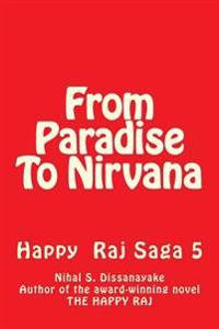 From Paradise to Nirvana: Happy Raj Five