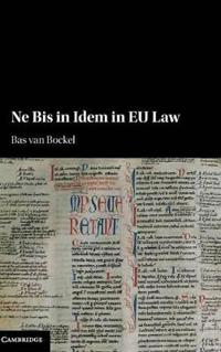 Ne Bis in Idem in Eu Law