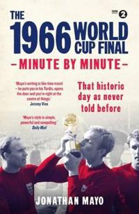 1966 world cup final: minute by minute