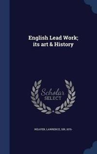 English Lead Work; Its Art & History