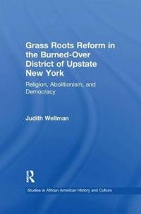 Grassroots Reform in the Burned-over District of Upstate New York