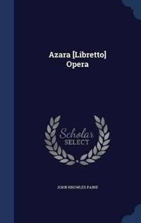 Azara [Libretto] Opera