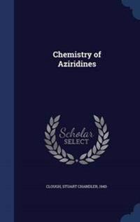 Chemistry of Aziridines