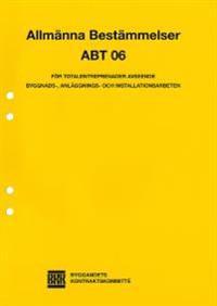 ABT 06. Allmänna bestämmelser för totalentreprenader avseende byggnads-, anläggnings- och installationsarbeten