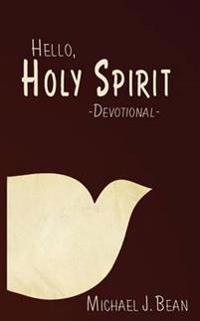 Hello, Holy Spirit