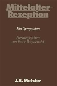 Mittelalter-Rezeption: Dfg-Symposion 1983