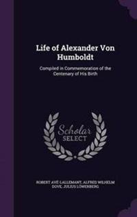 Life of Alexander Von Humboldt