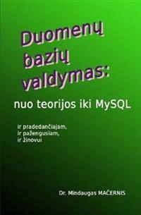 Duomenu Baziu Valdymas: Nuo Teorijos Iki MySQL