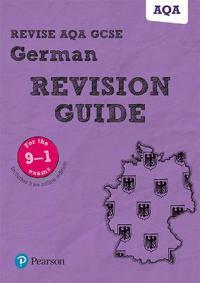 Revise AQA GCSE (9-1) German Revision Guide