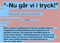 Nu går vi i tryck!: Hisnande nyheter från Lättkläckt&Svårsmält red.