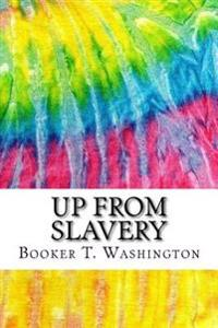 Up from Slavery: Includes MLA Style Citations for Scholarly Secondary Sources, Peer-Reviewed Journal Articles and Critical Essays
