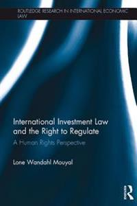 International Investment Law and the Right to Regulate