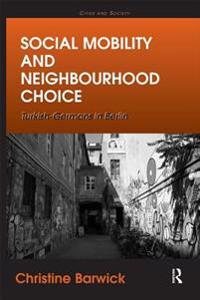 Social Mobility and Neighbourhood Choice