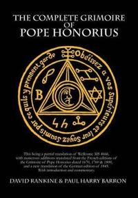 The Complete Grimoire of Pope Honorius (Hb)