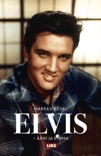 Elvis - ääni ja vimma