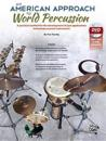 An American Approach to World Percussion: A Practical Method for the Development of Jazz Applications to Hand Percussion Instruments, Book & DVD