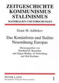 Das Kominform Und Stalins Neuordnung Europas: Herausgegeben Von Bernhard H. Bayerlein Und Juergen Mothes, in Verbindung Mit Olaf Kirchner - Aus Dem Ru