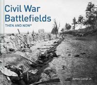 Civil War Battlefields Then and Now(r)