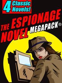 Espionage Novel MEGAPACK(R): 4 Classic Novels