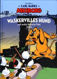 Carl Barks Ankeborg. Waskervilles hund och andra historier från 1960