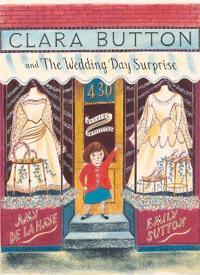 Clara Button And The Wedding Day Surprise - Amy de la Haye - böcker (9781851777006)     Bokhandel