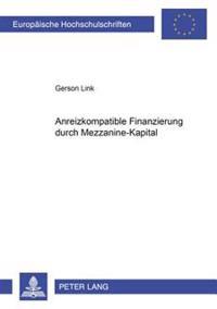 Anreizkompatible Finanzierung Durch Mezzanine-Kapital