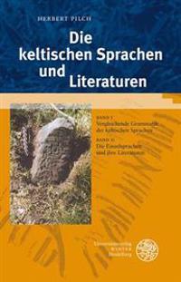 Die Keltischen Sprachen Und Literaturen: Bd. 1: Vergleichende Grammatik Der Keltischen Sprachen, Bd. 2: Die Einzelsprachen Und Ihre Literaturen