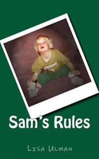 Sam's Rules: In Loving Memory of Sam