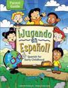 Jugando En Espanol!: Spanish for Toddlers