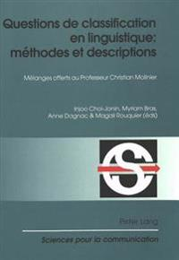 Questions de Classification En Linguistique: Méthodes Et Descriptions: Mélanges Offerts Au Professeur Christian Molinier
