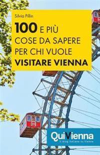 100 E Piu Cose Da Sapere Per Chi Vuole Visitare Vienna