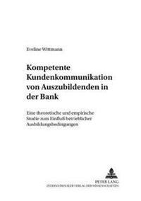 Kompetente Kundenkommunikation Von Auszubildenden in Der Bank