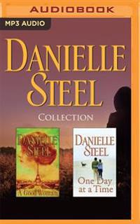 Danielle Steel - Collection: A Good Woman & One Day at a Time