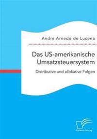 Das Us-Amerikanische Umsatzsteuersystem. Distributive Und Allokative Folgen