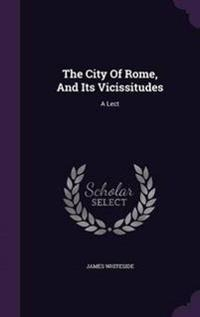 The City of Rome, and Its Vicissitudes